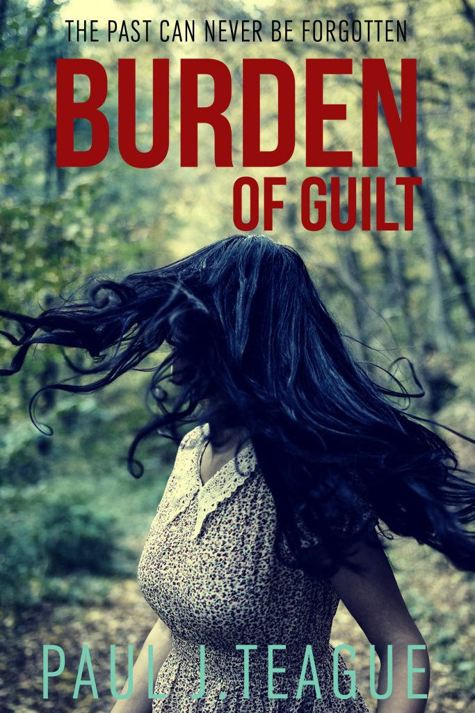 Burden of Guilt by Paul J.Teague