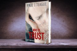 Who To Trust by Paul Teague